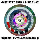 "Just Stay Funky Like That - Symatic, Kutclass, & Darcy D 7"" DJ Battle Scratch Vinyl"